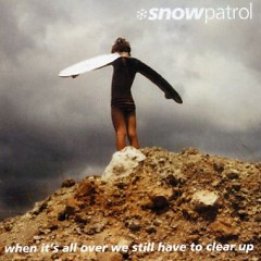 When It's All Over We Still Have To Clear Up (Special Edition) (CD2) - Snow Patrol