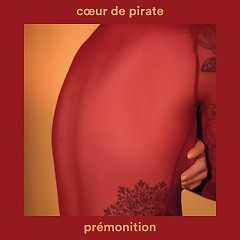 PREMONITION (Single) - Coeur De Pirate