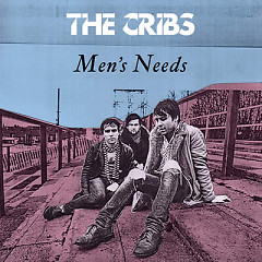 Men's Needs - The Cribs