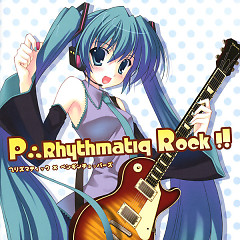 P∴Rhythmatiq Rock!!