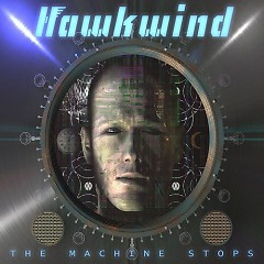 The Machine Stops - Hawkwind