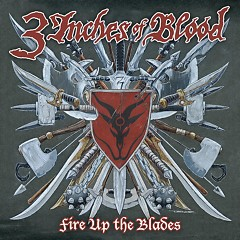 Fire Up The Blades - 3 Inches Of Blood