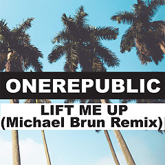 Lift Me Up (Michael Brun Remix) (Single)