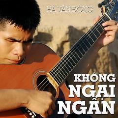 Không Ngại Ngần - Hà Văn Đông