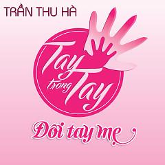 Đôi Tay Mẹ (Single) - Trần Thu Hà