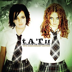 200 KM/H In The Wrong Lane (10th Anniversary Edition) - t.A.T.u.