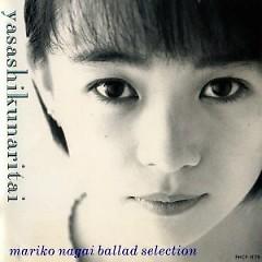 Yasashikunaritai - Ballad Selection -  - Mariko Nagai