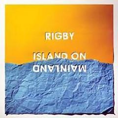Island On Mainland - Rigby