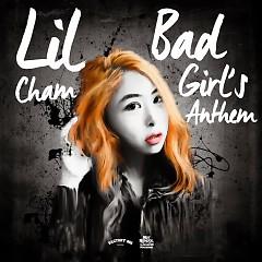Bad Girls' Anthem - Lil Cham