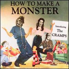 How to Make a Monster Disc 1 (CD2) - The Cramps