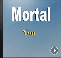 You - Mortal