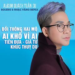 Bolero & Nhạc Vàng (Remix) - Quách Tuấn Du