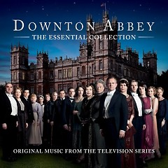 Downton Abbey - The Essential Collection OST (Pt.1)