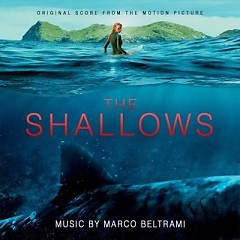 The Shallows OST - Marco Beltrami