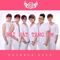 Bài Hát Tặng Em - Rainbow Boys