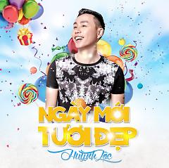 Ngày Mới Tươi Đẹp (Single) - Huỳnh Lộc