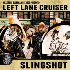 Slingshot - Left Lane Cruiser