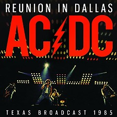 Reunion In Dallas - AC/DC