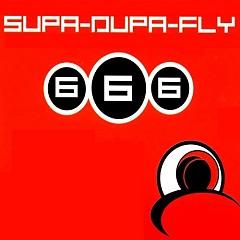 Supa Dupa Fly (Mix) - 666
