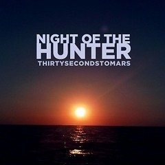 Night Of The Hunter (Remix) - 30 Seconds To Mars