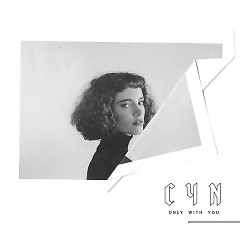 Only With You (Single) - Cyn