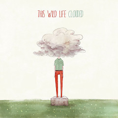 Clouded - This Wild Life