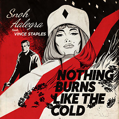 Nothing Burns Like The Cold (Single) - Snoh Aalegra, Vince Staples