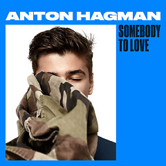Somebody To Love (Single) - Anton Hagman