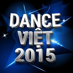 Album Nhạc Dance Việt Nam Hay Nhất 2015 - Various Artists