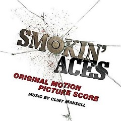 Smokin' Aces OST (Pt.2) - Clint Mansell