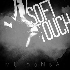 Soft Touch - Mc Hansai