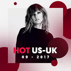 Nhạc Hot US-UK Tháng 09/2017 - Various Artists