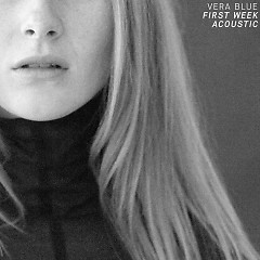 First Week (Acoustic) - Vera Blue