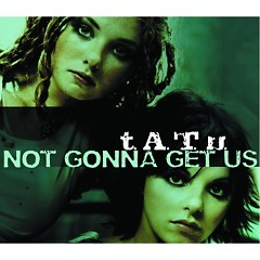 Not Gonna Get Us-EP - t.A.T.u.