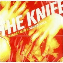 Hannah med H Soundtrack - The Knife