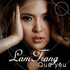 Quá Yêu - Lam Trang