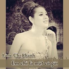 Em Chỉ Là Một Cô Gái  - Lâm Chi Khanh