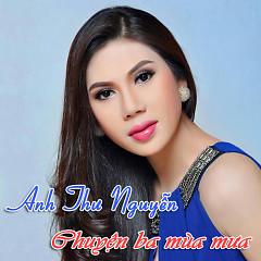 Chuyện Ba Mùa Mưa - Anh Thư Nguyễn