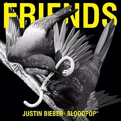 Friends (Single) - Justin Bieber, BloodPop®