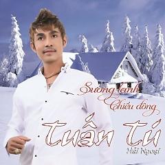 Sương Lạnh Chiều Đông (Vol 1) - Tuấn Tú