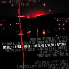 Hidden Hands of a Sadist Nation (Re-released 2004) - Darkest Hour