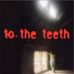 To The Teeth - Ani DiFranco