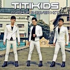 Mashup & Cover Hit - Titikids