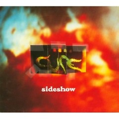 Sideshow - The Cure