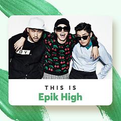 Những Bài Hát Hay Nhất Của Epik High - Epik High