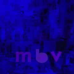 M B V  - My Bloody Valentine