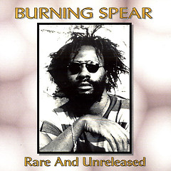 Rare And Unreleased - Burning Spear