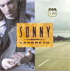 South Of I-10 - Sonny Landreth