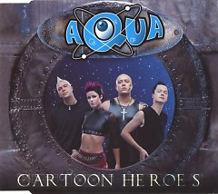 Cartoon Heroes (Single) - Aqua