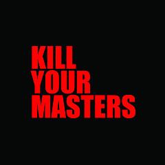Kill Your Masters (Single)